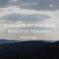 Schwarzkopf Portrays Romantic Heroines