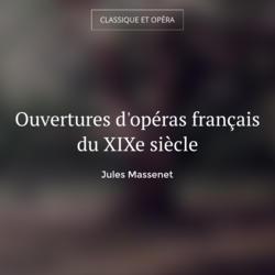 Ouvertures d'opéras français du XIXe siècle