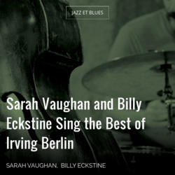 Sarah Vaughan and Billy Eckstine Sing the Best of Irving Berlin