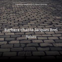 Barbara chante Jacques Brel
