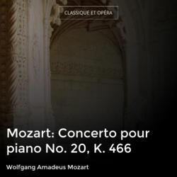 Mozart: Concerto pour piano No. 20, K. 466