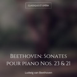 Beethoven: Sonates pour piano Nos. 23 & 21