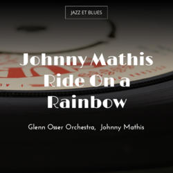 Johnny Mathis Ride On a Rainbow