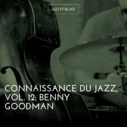 Connaissance du jazz, Vol. 12: Benny Goodman