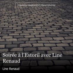 Soirée à l'Estoril avec Line Renaud