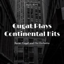 Cugat Plays Continental Hits