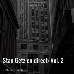 Stan Getz en direct: Vol. 2