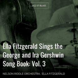 Ella Fitzgerald Sings the George and Ira Gershwin Song Book: Vol. 3