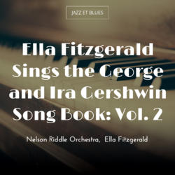 Ella Fitzgerald Sings the George and Ira Gershwin Song Book: Vol. 2