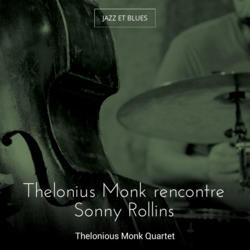 Thelonius Monk rencontre Sonny Rollins
