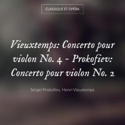 Vieuxtemps: Concerto pour violon No. 4 - Prokofiev: Concerto pour violon No. 2