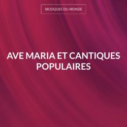 Ave Maria et cantiques populaires