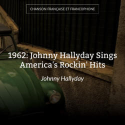 1962: Johnny Hallyday Sings America's Rockin' Hits
