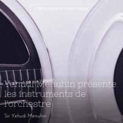 Yehudi Menuhin présente les instruments de l'orchestre
