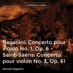 Paganini: Concerto pour violon No. 1, Op. 6 - Saint-Saëns: Concerto pour violon No. 3, Op. 61