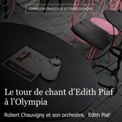 Le tour de chant d'Edith Piaf à l'Olympia