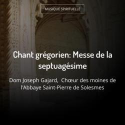 Chant grégorien: Messe de la septuagésime
