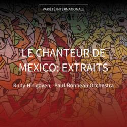 Le chanteur de Mexico: Extraits