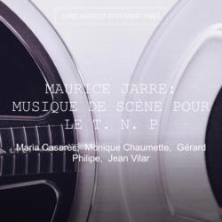 Maurice Jarre: Musique de scène pour le T. N. P