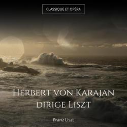 Herbert von Karajan dirige Liszt