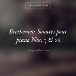 Beethoven: Sonates pour piano Nos. 7 & 28