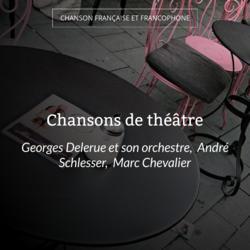 Chansons de théâtre