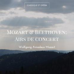 Mozart & Beethoven: Airs de concert