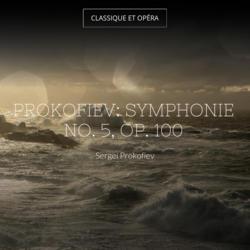 Prokofiev: Symphonie No. 5, Op. 100