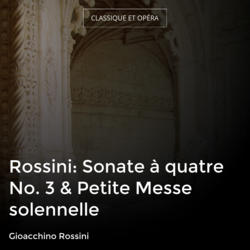 Rossini: Sonate à quatre No. 3 & Petite Messe solennelle