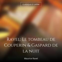 Ravel: Le tombeau de Couperin & Gaspard de la nuit