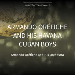 Armando Oréfiche and His Havana Cuban Boys