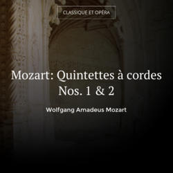 Mozart: Quintettes à cordes Nos. 1 & 2