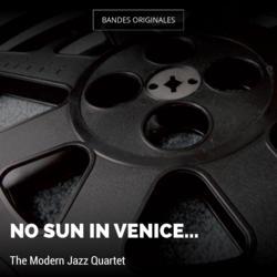 No Sun In Venice...