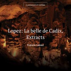 Lopez: La belle de Cadix, Extracts