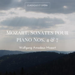 Mozart: Sonates pour piano Nos. 4 & 7