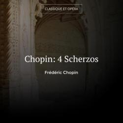 Chopin: 4 Scherzos