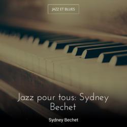 Jazz pour tous: Sydney Bechet