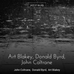 Art Blakey, Donald Byrd, John Coltrane