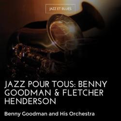 Jazz pour tous: Benny Goodman & Fletcher Henderson