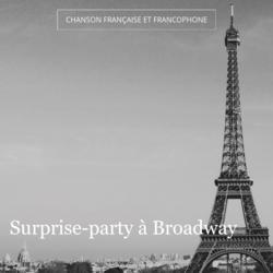 Surprise-party à Broadway