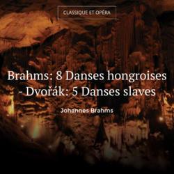 Brahms: 8 Danses hongroises - Dvořák: 5 Danses slaves