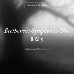 Beethoven: Symphonies Nos. 8 & 9