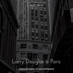 Larry Douglas à Paris