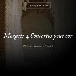 Mozart: 4 Concertos pour cor