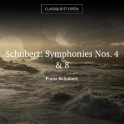 Schubert: Symphonies Nos. 4 & 8