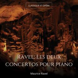 Ravel: Les deux concertos pour piano