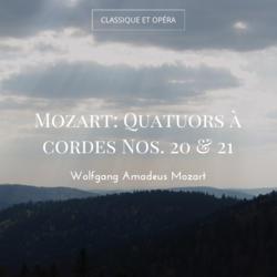 Mozart: Quatuors à cordes Nos. 20 & 21