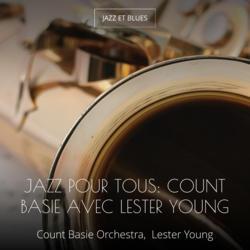 Jazz pour tous: Count Basie avec Lester Young