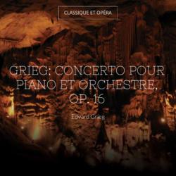 Grieg: Concerto pour piano et orchestre, Op. 16