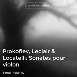Prokofiev, Leclair & Locatelli: Sonates pour violon
